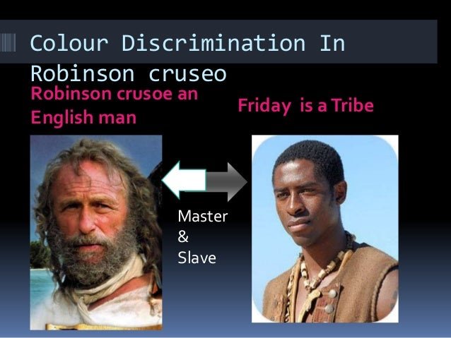 """robinson crusoe and slavery """"crusoe's faithful slave"""" others mention cannibals and crusoe's crusade with   author of friday and robinson – a rewriting of defoe's robinson crusoe – the."""