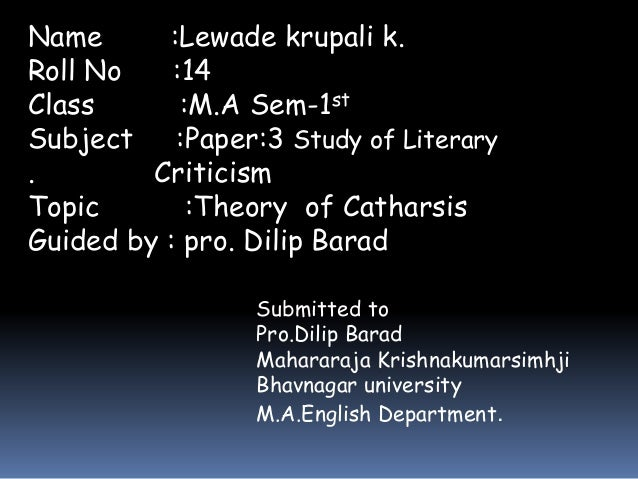 Name :Lewade krupali k.  Roll No :14  Class :M.A Sem-1st  Subject :Paper:3 Study of Literary  . Criticism  Topic :Theory o...
