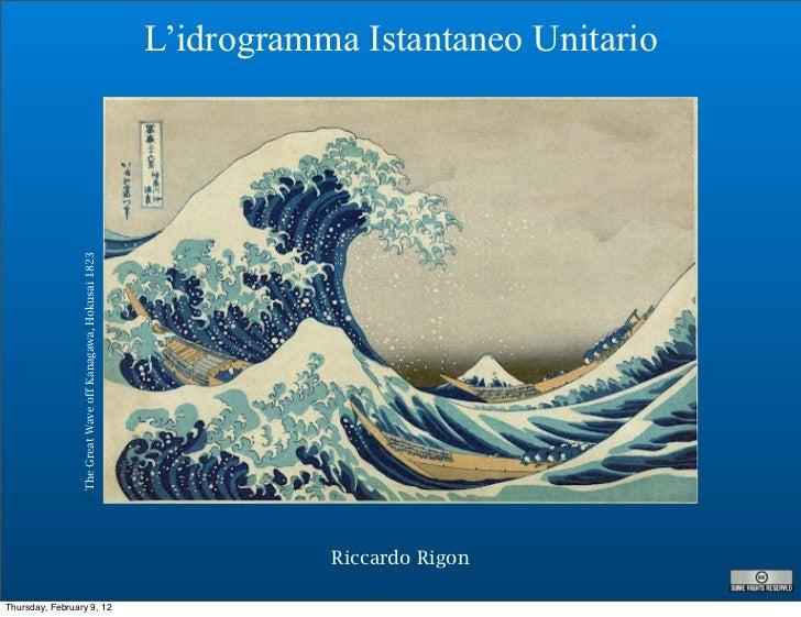 L'idrogramma Istantaneo Unitario                 The Great Wave off Kanagawa, Hokusai 1823                                ...