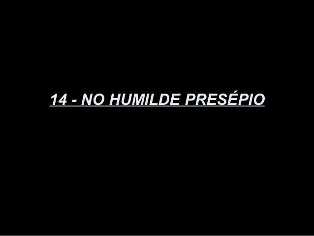 14 - NO HUMILDE PRESÉPIO