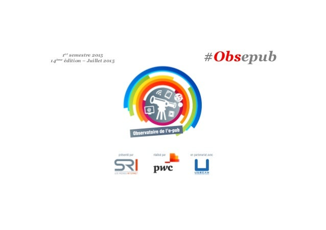 #Obsepub1er semestre 2015 14ème édition – Juillet 2015