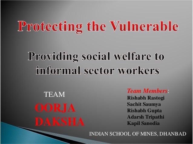 Team Members: Rishabh Rastogi Sachit Saumya Rishabh Gupta Adarsh Tripathi Kapil Sanodia INDIAN SCHOOL OF MINES, DHANBAD TE...