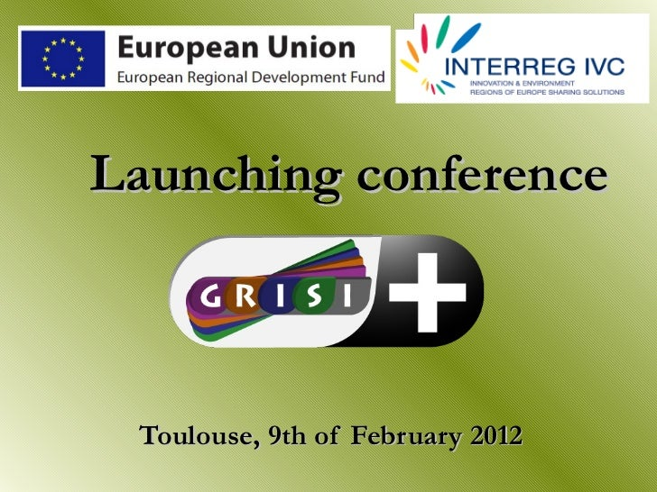 Launching conference Toulouse, 9th of February 2012