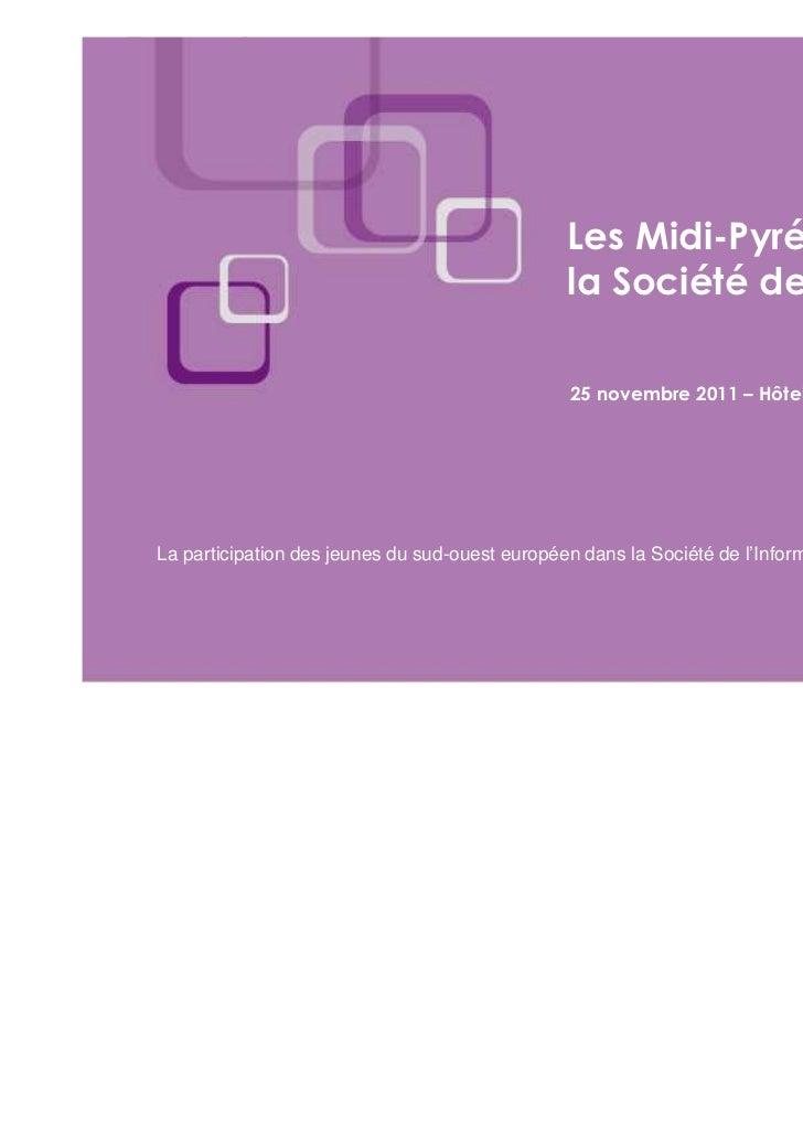 Les Midi-Pyrénéens et                                                la Société de l'Information                          ...