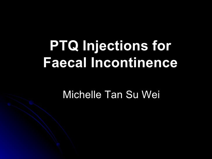 PTQ Injections for Faecal Incontinence Michelle Tan Su Wei