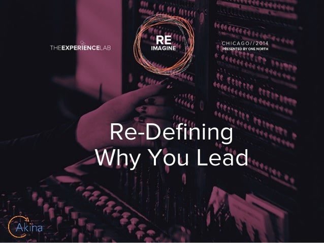 Re-Defining  Why You Lead