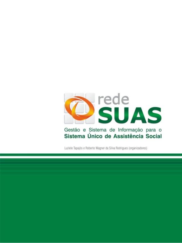 Ministério do Desenvolvimento Social e Combate à Fome Secretaria Nacional de Assistência Social Rede SUAS Gestão e Sistema...