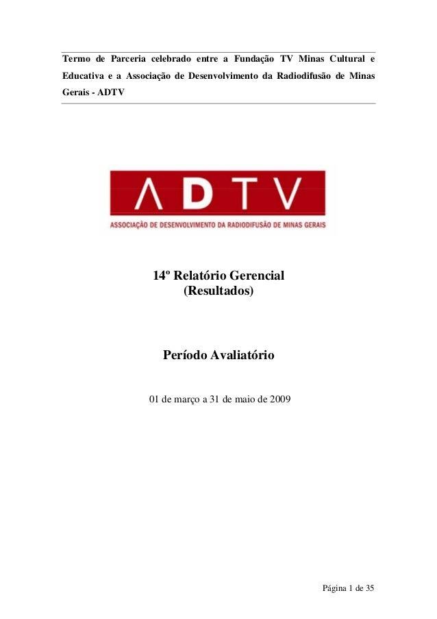 Termo de Parceria celebrado entre a Fundação TV Minas Cultural e Educativa e a Associação de Desenvolvimento da Radiodifus...