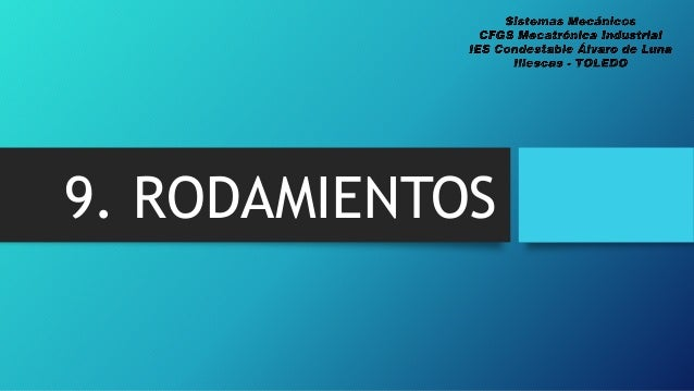 9. RODAMIENTOS