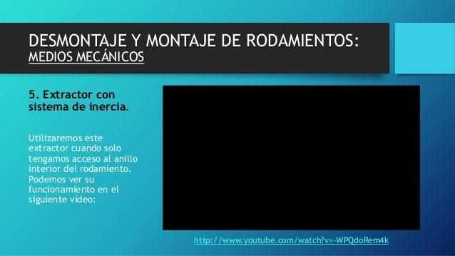DESMONTAJE Y MONTAJE DE RODAMIENTOS: MEDIOS MECÁNICOS 5. Extractor con sistema de inercia. Utilizaremos este extractor cua...