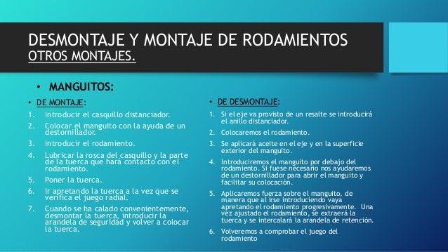 DESMONTAJE Y MONTAJE DE RODAMIENTOS OTROS MONTAJES. • MANGUITOS: • DE MONTAJE: 1. Introducir el casquillo distanciador. 2....