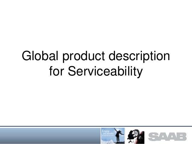 Global product descriptionfor Serviceability