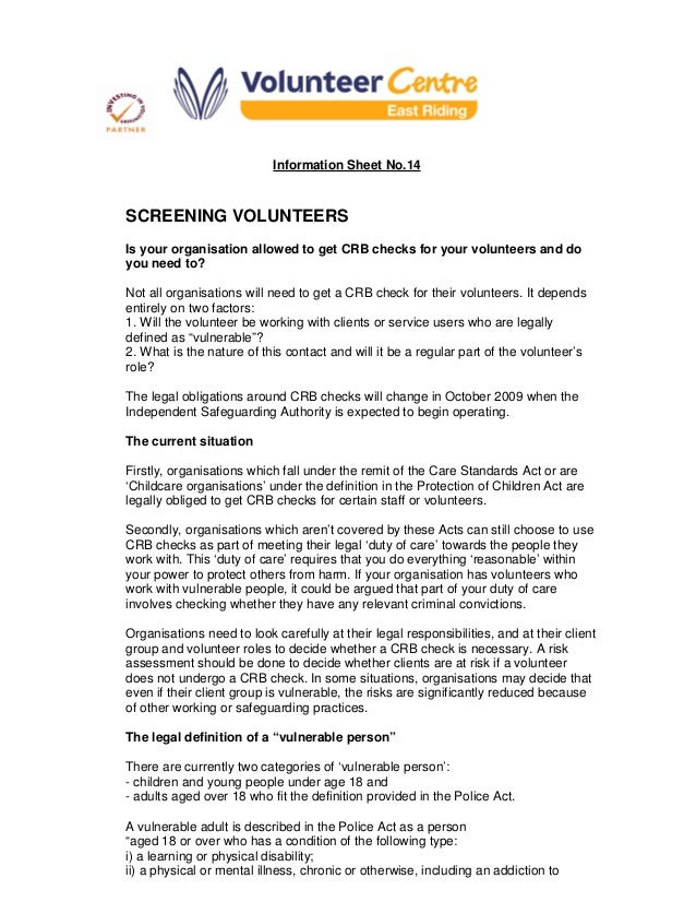 Information Sheet No.14 SCREENING VOLUNTEERS Is your organisation allowed to get CRB checks for your volunteers and do you...