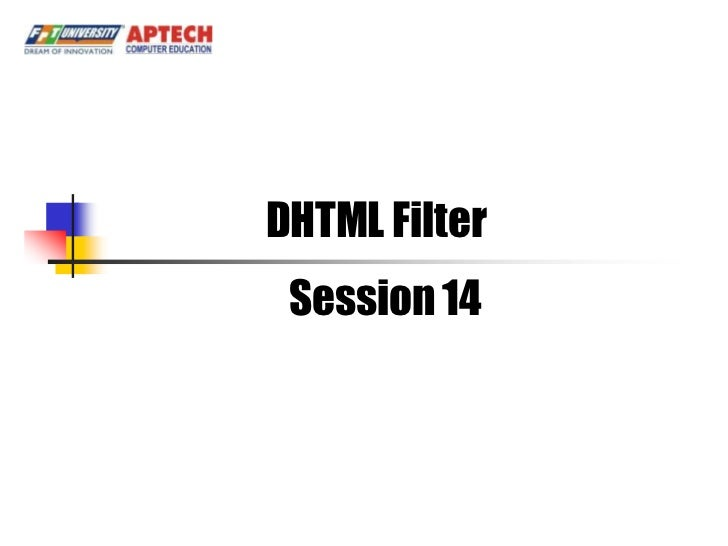 DHTML Filter Session 14