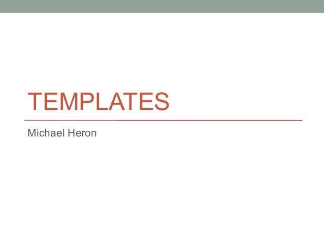 TEMPLATES Michael Heron