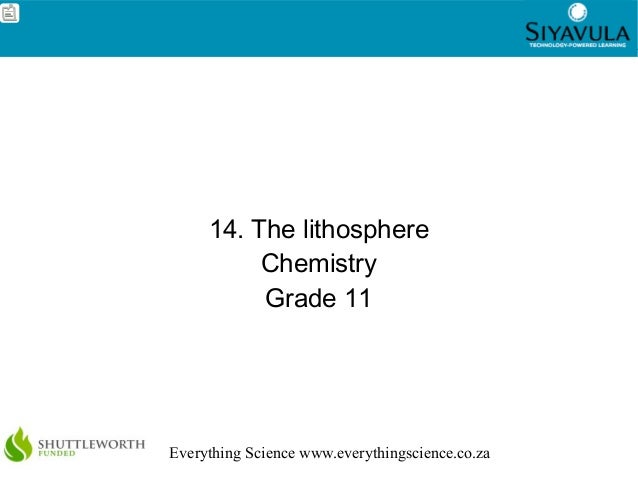 1Everything Science www.everythingscience.co.za14. The lithosphereChemistryGrade 11