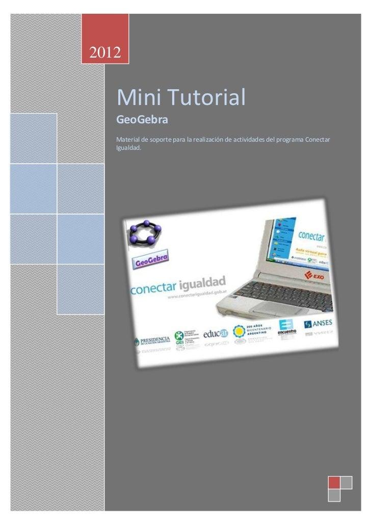 2012   Mini Tutorial   GeoGebra   Material de soporte para la realización de actividades del programa Conectar   Igualdad.