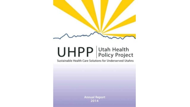 """.. /»-~/ """"'%-1 U H P P 3§'i': '2y""""§? J}§'ct  Sustainable Health Care Solutions for Underserved Utahns  Annual Report 2014"""