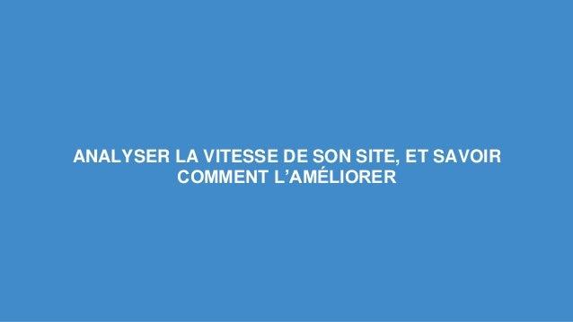 ANALYSER LA VITESSE DE SON SITE, ET SAVOIR  COMMENT L'AMÉLIORER