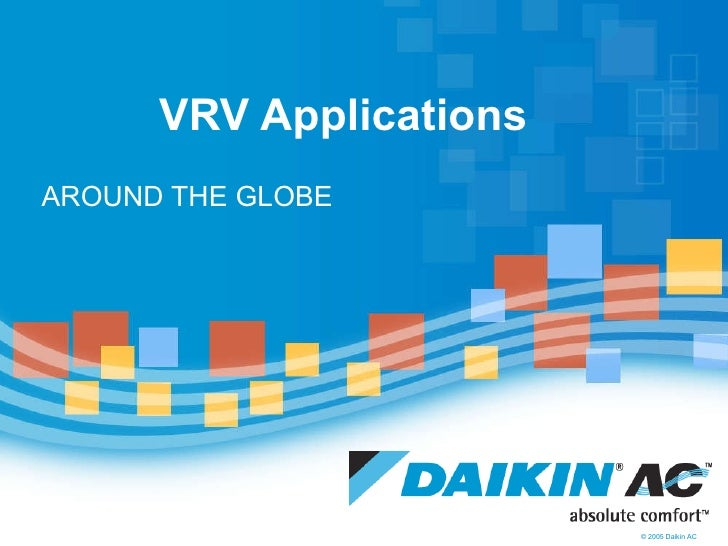 VRV Applications AROUND THE GLOBE