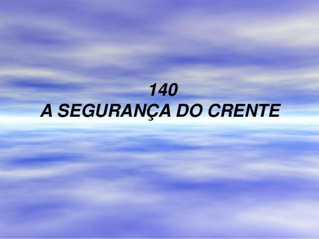 140 A SEGURANÇA DO CRENTE