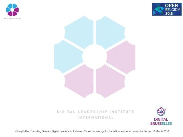 "Cheryl Miller, Founding Director, Digital Leadership Institute - ""Open Knowledge for Social Innovation"" - Louvain La Neuve..."