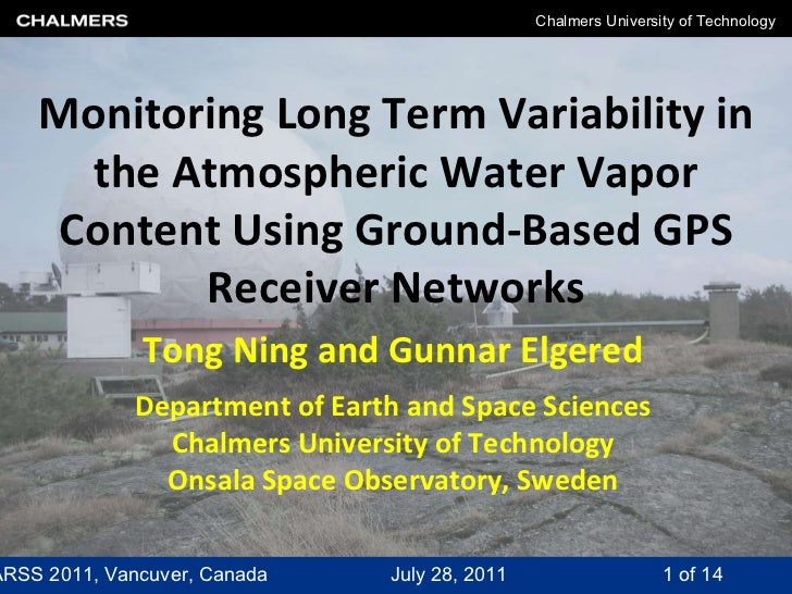 Monitoring Long Term Variability in the Atmospheric Water Vapor Content Using Ground-Based GPS Receiver Networks Tong Ning...