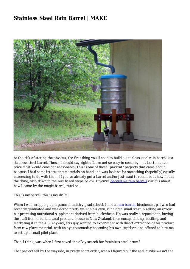 Stainless Steel Rain Barrel | MAKE At the risk of stating the obvious, the first thing you'll need to build a stainless st...