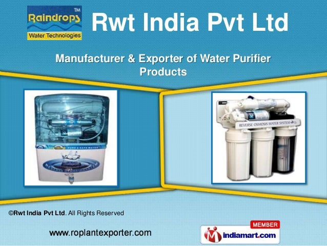 ©Rwt India Pvt Ltd. All Rights Reserved Manufacturer & Exporter of Water Purifier Products Rwt India Pvt Ltd