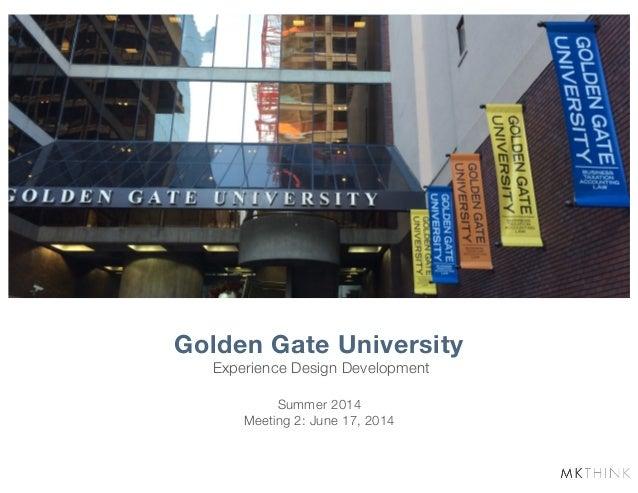 Experience Design Development Golden Gate University Summer 2014 Meeting 2: June 17, 2014