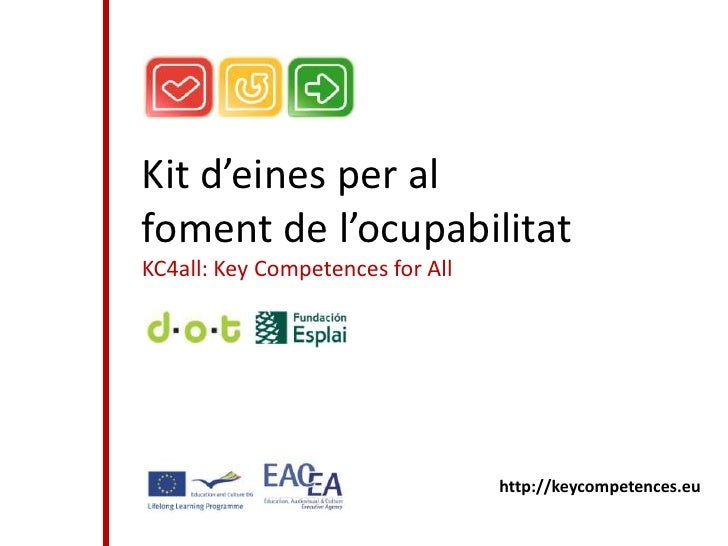 Kit d'eines per alfoment de l'ocupabilitatKC4all: Key Competences for All                                  http://keycompe...