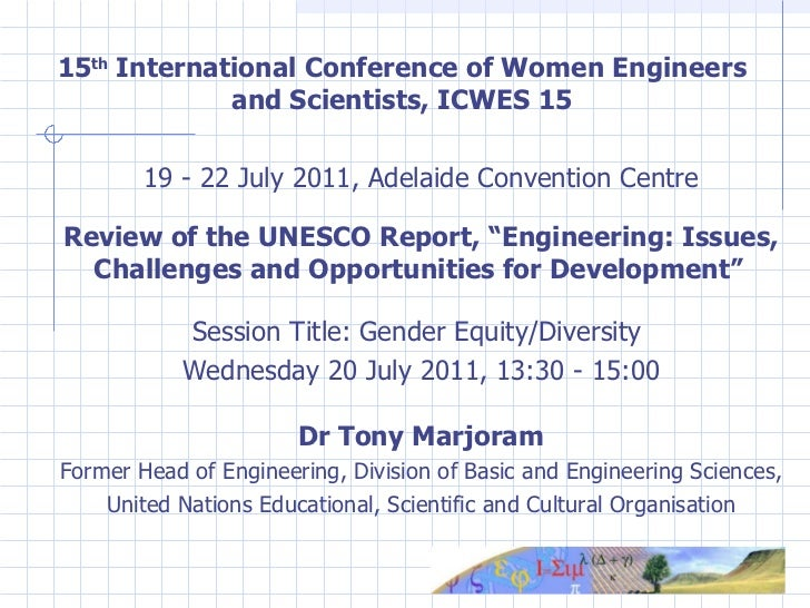 15 th  International Conference of Women Engineers and Scientists, ICWES 15 <ul><li>19 - 22 July 2011, Adelaide Convention...
