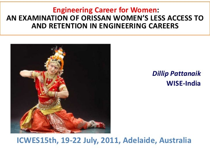 Engineering Career for Women:AN EXAMINATION OF ORISSAN WOMEN'S LESS ACCESS TO      AND RETENTION IN ENGINEERING CAREERS   ...