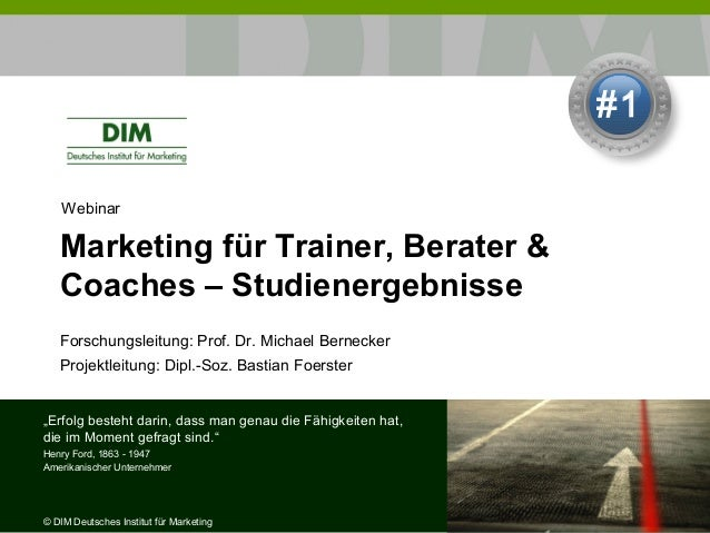 #1 Webinar  Marketing für Trainer, Berater & Coaches – Studienergebnisse Forschungsleitung: Prof. Dr. Michael Bernecker Pr...
