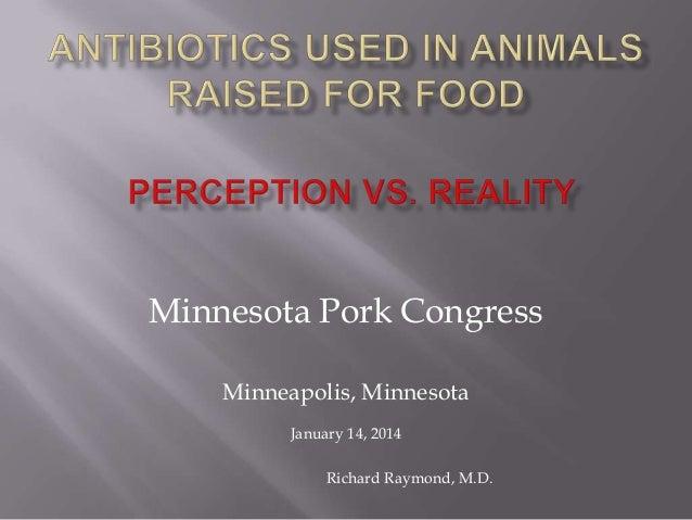 Minnesota Pork Congress Minneapolis, Minnesota January 14, 2014 Richard Raymond, M.D.
