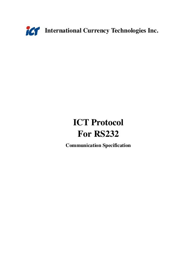 International Currency Technologies Inc.  ICT Protocol For RS232 Communication Specification