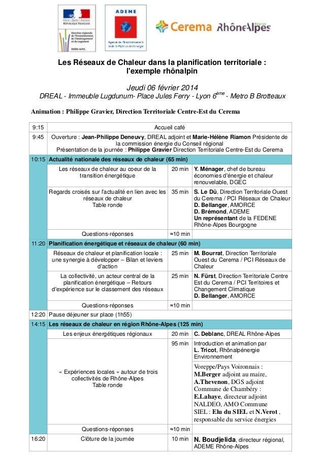 Les Réseaux de Chaleur dans la planification territoriale : l'exemple rhônalpin Jeudi 06 février 2014 DREAL - Immeuble Lug...