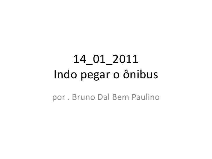 14_01_2011Indo pegar o ônibus<br />por . Bruno Dal Bem Paulino<br />