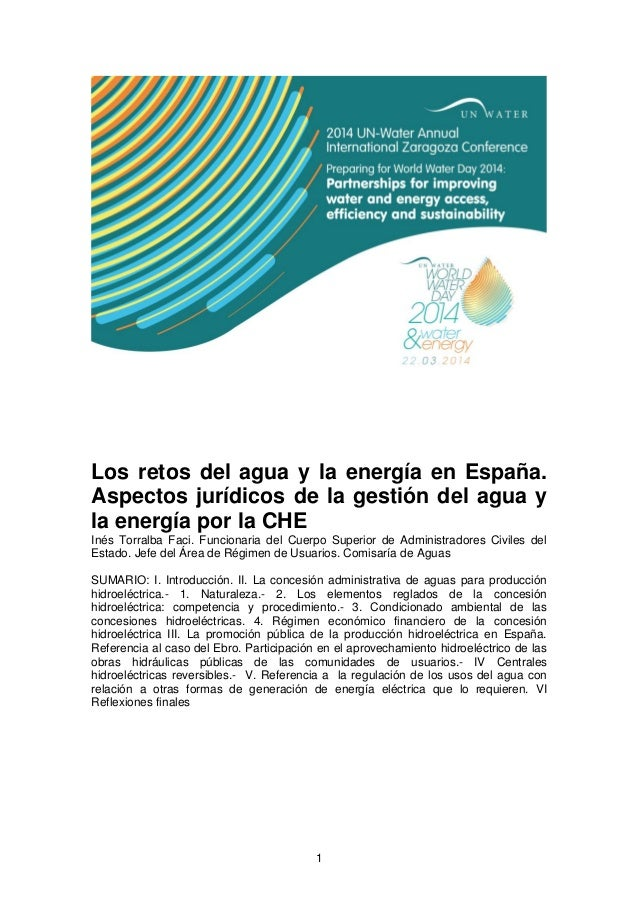 Los retos del agua y la energía en España. Aspectos jurídicos de la gestión del agua y la energía por la CHE Inés Torralba...