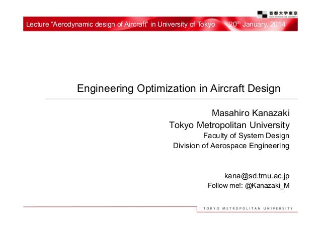 "Lecture ""Aerodynamic design of Aircraft"" in University of Tokyo  20th January, 2014  Engineering Optimization in Aircraft ..."