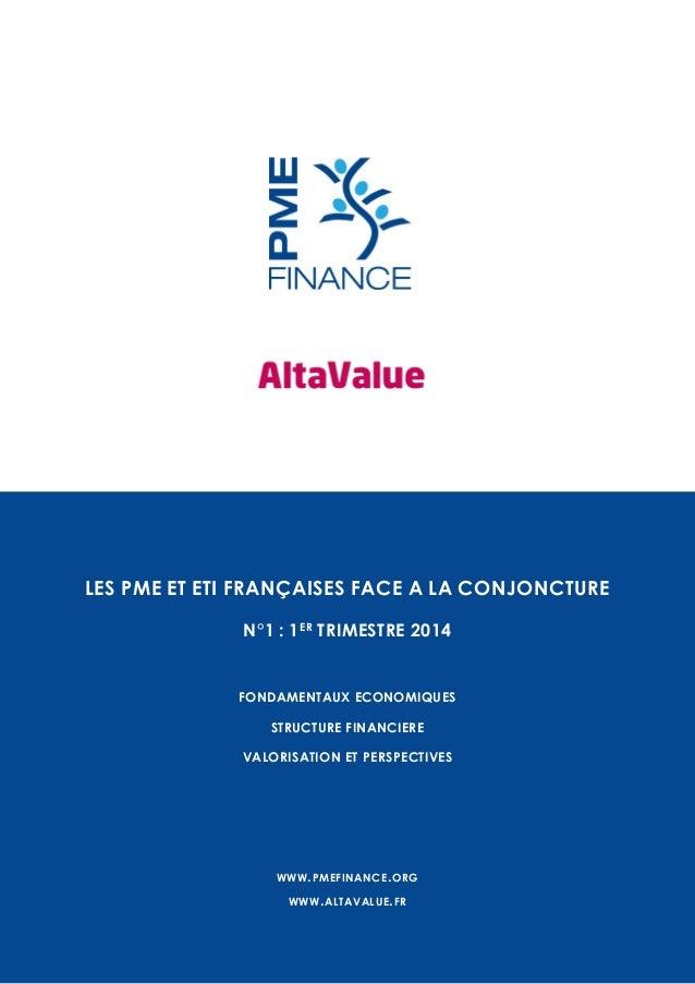 LES PME ET ETI FRANÇAISES FACE A LA CONJONCTURE N°1 : 1 ER TRIMESTRE 2014  FONDAMENTAUX ECONOMIQUES STRUCTURE FINANCIERE V...