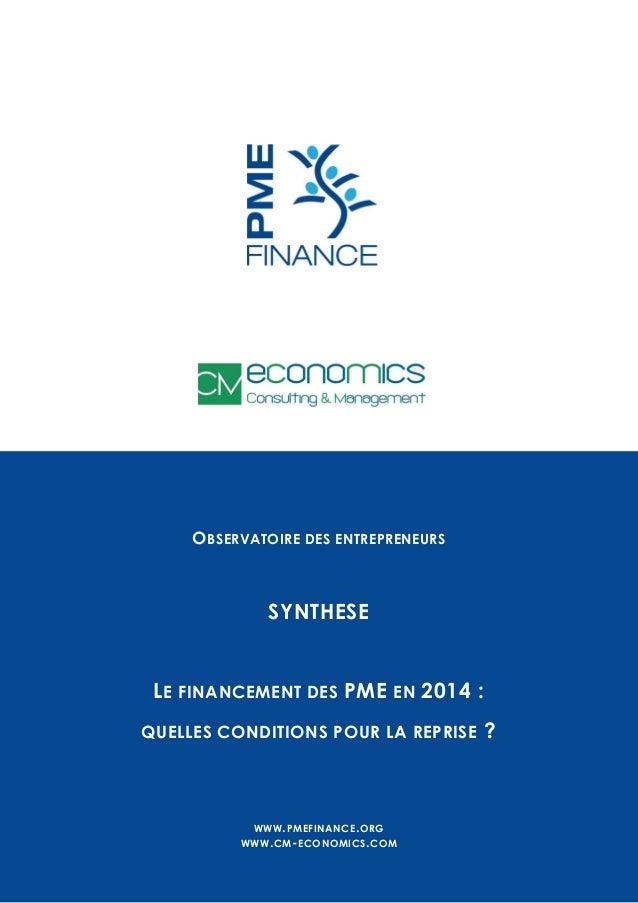 O BSERVATOIRE DES ENTREPRENEURS  SYNTHESE LE FINANCEMENT DES PME EN 2014 : QUELLES CONDITIONS POUR LA REPRISE  WWW . PMEFI...