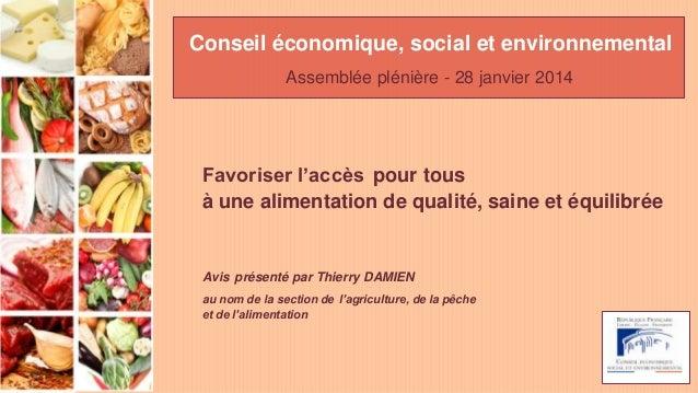 Conseil économique, social et environnemental Assemblée plénière - 28 janvier 2014  Favoriser l'accès pour tous à une alim...