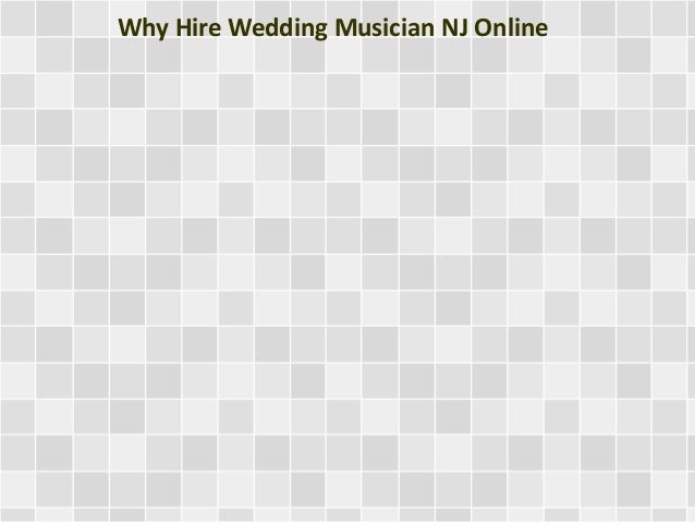 Why Hire Wedding Musician NJ Online