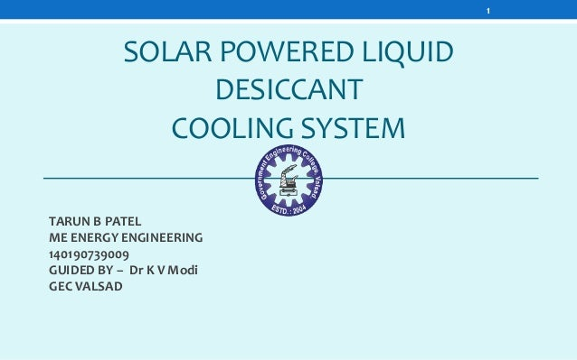 solid desiccant cooling system Performance analysis of hybrid liquid desiccant solar cooling system ii authorship the work contained in this thesis has not been previously submitted for a degree or diploma at any other higher education.