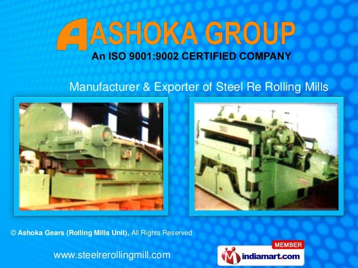 Manufacturer & Exporter of Steel Re Rolling Mills© Ashoka Gears (Rolling Mills Unit), All Rights Reserved             www....
