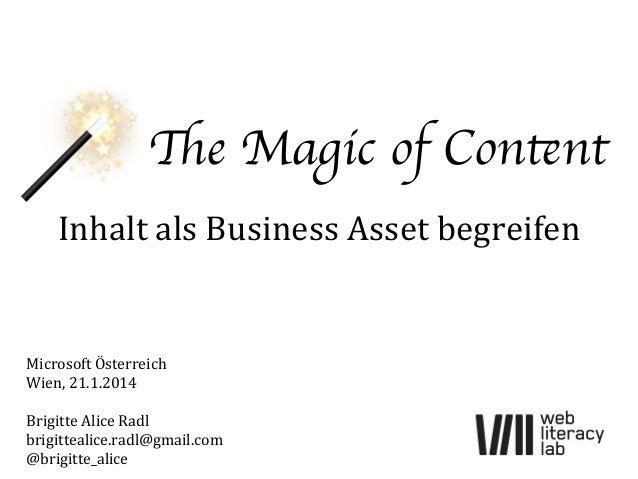 The Magic of Content  Inhalt  als  Business  Asset  begreifen    Microsoft  Österreich   Wien,  21.1.2014...