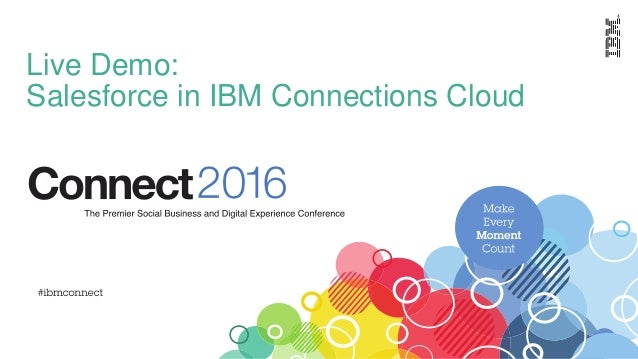 Live Demo: Salesforce in IBM Connections Cloud