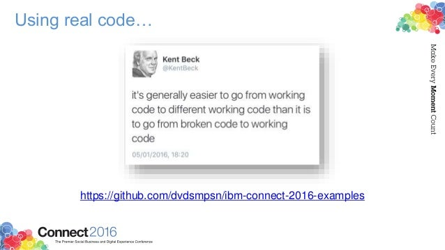 Using real code… https://github.com/dvdsmpsn/ibm-connect-2016-examples