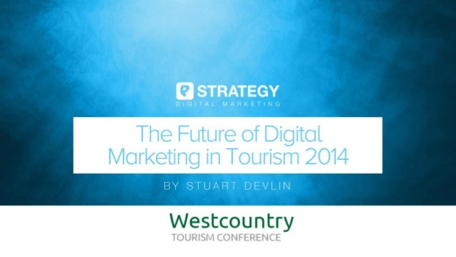 The Future of Digital Marketing in Tourism 2014
